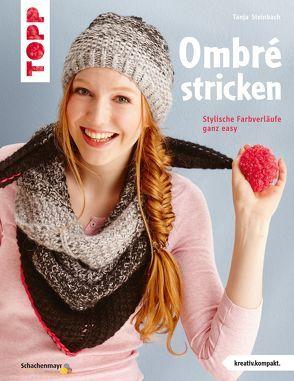 Ombré stricken (kreativ.kompakt.) von Steinbach,  Tanja