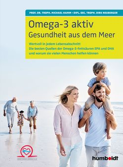 Omega-3 aktiv von Hamm,  Prof. Dr. troph. Michael, Neuberger,  Dirk