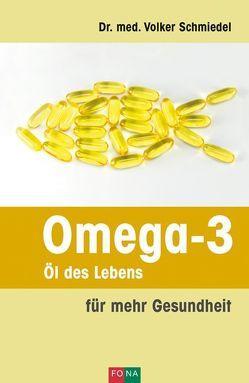 Omega-3 – Öl des Lebens von Dr. med. Schmiedel,  Volker A.