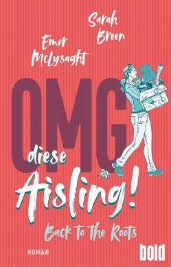 OMG, diese Aisling! – Back to the Roots von Breen,  Sarah, König,  Barbara, McLysaght,  Emer