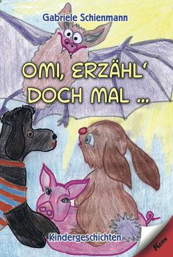 Omi, erzähl doch mal… von Schienmann,  Gabriele