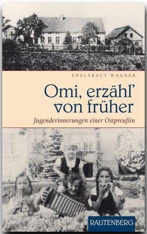 Omi, erzähl' von früher von Wagner,  Edeltraut