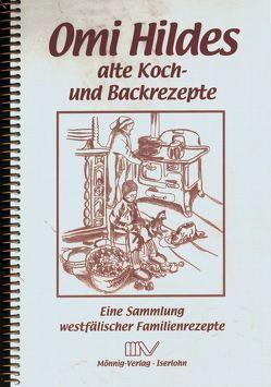 Omi Hildes alte Koch- und Backrezepte von Brinkmann,  Monika, Dossmann,  Ernst, Mönnig,  Gabriele, Mönnig,  Sylvia