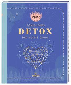 Omm for you Detox – Der kleine Guide von Jones,  Sonia