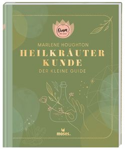 Omm for you Heilkräuterkunde – Der kleine Guide von Houghton,  Marlene