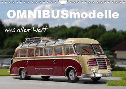 Omnibusmodelle aus aller Welt (Wandkalender 2019 DIN A4 quer) von Huschka,  Klaus-Peter