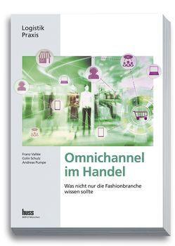 Omnichannel im Handel von Pumpe,  Andreas, Schulz,  Colin, Vallée,  Franz
