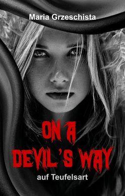 On A Devil's Way von Grzeschista,  Maria