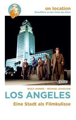 On Location: Los Angeles von Jahnke,  Wolf, Scholten,  Michael