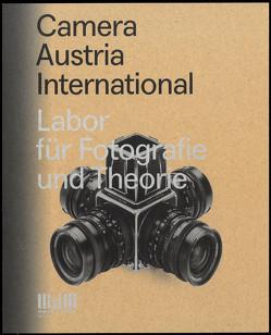 Camera Austria International. Labor für Fotografie und Theorie
