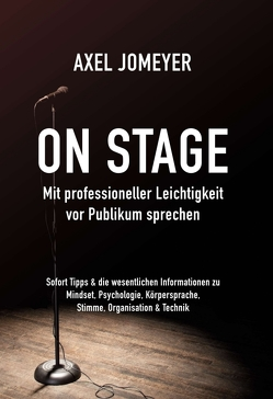 On Stage Mit professioneller Leichtigkeit vor Publikum sprechen von Jomeyer,  Axel