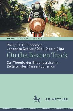 On the Beaten Track von Dipcin,  Dilek, Drerup,  Johannes, Knobloch,  Phillip D. Th.