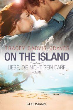 On the Island. Liebe, die nicht sein darf von Dufner,  Karin, Garvis Graves,  Tracey