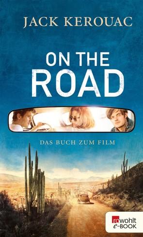 On the Road von Blumenbach,  Ulrich, Cunnell,  Howard, Kellner,  Michael, Kerouac,  Jack, Kupetz,  Joshua, Mouratidis,  George, Vlagopoulos,  Penny