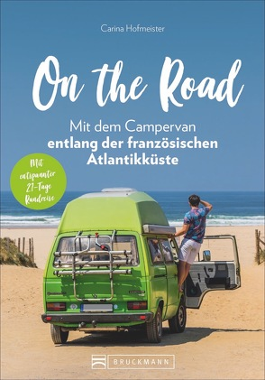 On the Road – Mit dem Campervan entlang der französischen Atlantikküste von Hofmeister,  Carina