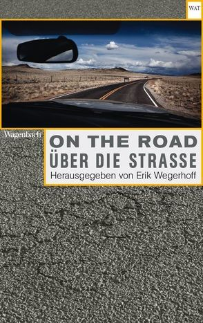 On the Road / Über die Straße.  Automobilität in Literatur, Film, Musik und Kunst von Wegerhoff,  Erik
