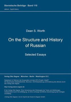 On the Structure and History of Russian. Selected Essays von Worth,  Dean S.