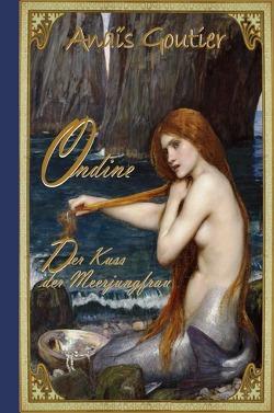 Ondine – Der Kuss der Meerjungfrau von Goutier,  Anaïs