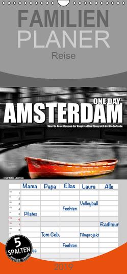 One Day Amsterdam – Familienplaner hoch (Wandkalender 2019 , 21 cm x 45 cm, hoch) von Fotodesign,  Black&White, Wehrle und Uwe Frank,  Ralf