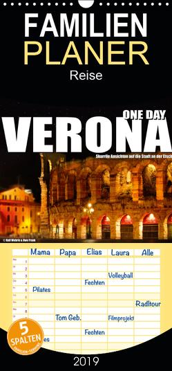 ONE DAY VERONA – Familienplaner hoch (Wandkalender 2019 , 21 cm x 45 cm, hoch) von Fotodesign,  Black&White, Wehrle und Uwe Frank,  Ralf