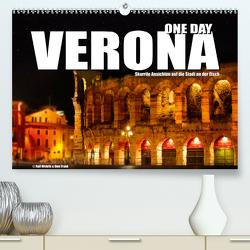 ONE DAY VERONA (Premium, hochwertiger DIN A2 Wandkalender 2021, Kunstdruck in Hochglanz) von Fotodesign,  Black&White, Wehrle und Uwe Frank,  Ralf