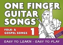 One Finger Guitar songs / 24 Folk- und Gospelsongs – Teil 1 – wohl das einfachste Gitarrenbuch von Notenladen,  Linzer