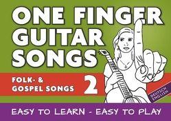 One Finger Guitar songs / 24 Folk- und Gospelsongs – Teil 2 – wohl das einfachste Gitarrenbuch von Notenladen,  Linzer
