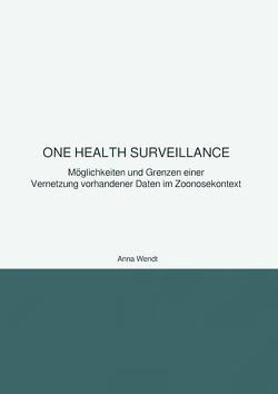 One Health Surveillance von Wendt,  Anna