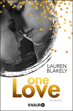 One Love von Blakely,  Lauren, Frey,  Kristina