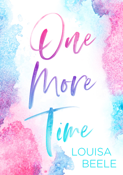 One more Time von Beele,  Louisa