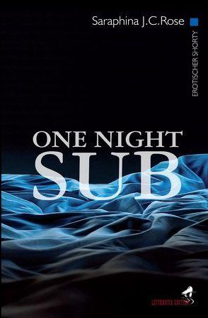 ONE NIGHT SUB von J.C. Rose,  Saraphina, VERLAG,  Letterotik
