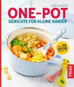One-Pot-Gerichte für kleine Kinder von Sinzenich,  Steffi