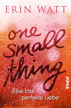 One Small Thing – Eine fast perfekte Liebe von Berg,  Franzi, Watt,  Erin