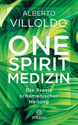One Spirit Medizin von Lehner,  Jochen, Villoldo,  Alberto