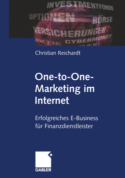 One-to-One-Marketing im Internet von Reichardt,  Christian