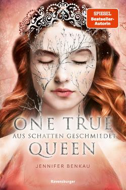 One True Queen, Band 2: Aus Schatten geschmiedet von Benkau,  Jennifer, Liepins,  Carolin