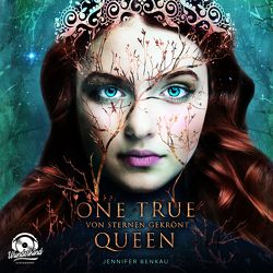 One True Queen von Benkau,  Jennifer