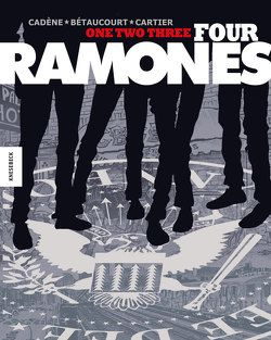 One, Two, Three, Four, Ramones! von Bétaucourt,  Xavier, Cadène,  Bruno, Cartier,  Éric