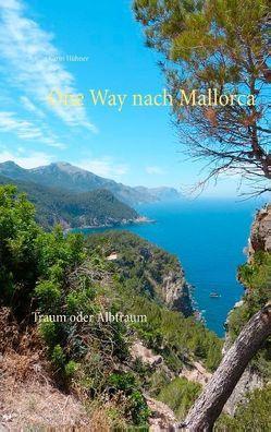 One Way nach Mallorca von Hübner,  Karin