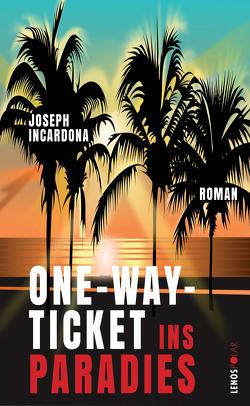 One-Way-Ticket ins Paradies von Dimitrow,  Lydia, Incardona,  Joseph