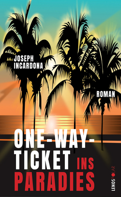 One-Way-Ticket ins Paradies von Dimitrow,  Lydia, Incardona,  Joseph