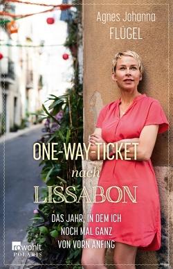 One-Way-Ticket nach Lissabon von Flügel,  Agnes Johanna
