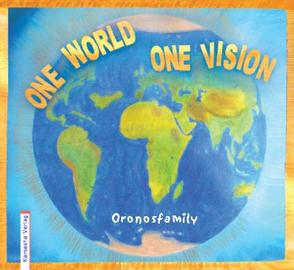 ONE WORLD – ONE VISION von Natara,  Oronosfamily®