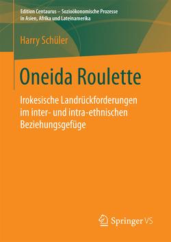 Oneida Roulette von Schüler,  Harry