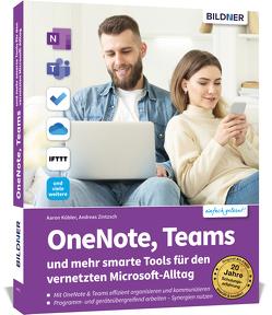 OneNote, Teams und mehr smarte Tools für den vernetzten Microsoft-Alltag von Kübler,  Aaron, Zintzsch,  Andreas