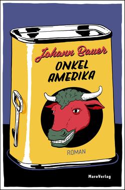 Onkel Amerika von Bauer,  Johann