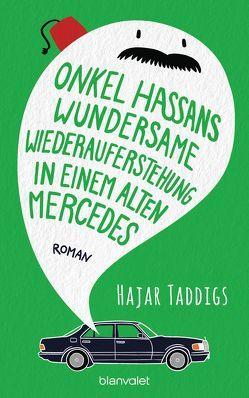 Onkel Hassans wundersame Wiederauferstehung in einem alten Mercedes von Taddigs,  Hajar