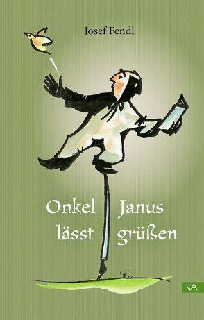 Onkel Janus lässt grüßen von Fendl,  Josef