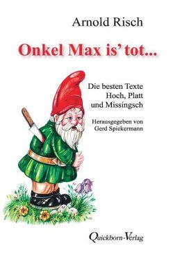 Onkel Max is´ tot von Risch,  Arnold, Spiekermann,  Gerd