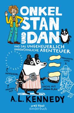 Onkel Stan und Dan und das ungeheuerlich ungewöhnliche Abenteuer von Kennedy,  A.L.